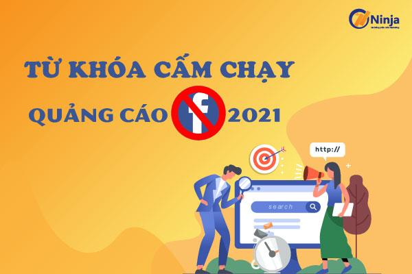 cac tu khoa cam chay quang cao facebook 2021 Tổng hợp các từ khóa cấm chạy quảng cáo facebook 2021