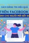 Cách đăng tin hiệu quả trên facebook