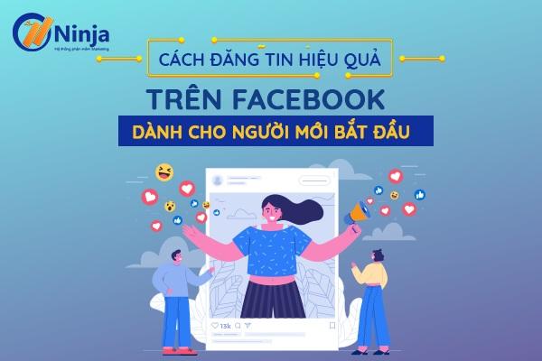 cach dang tin hieu qua tren facebook Cách đăng tin hiệu quả trên facebook dành cho người mới bắt đầu
