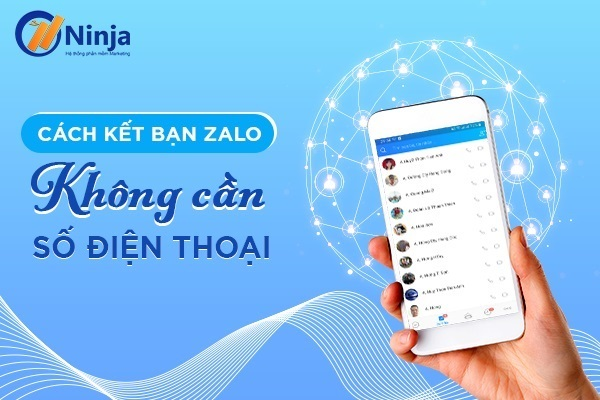 cach ket ban zalo khong can so dt Cách kết bạn Zalo không cần số điện thoại nhanh chóng