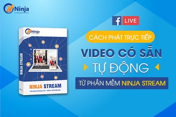 cach phat truc tiep video co san Cách phát trực tiếp video có sẵn tự động từ phần mềm Ninja Stream