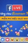 5 cách tăng view livestream facebook hiệu quả