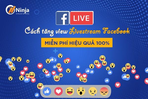 cach tang view livestream facebook 5 cách tăng view livestream facebook miễn phí hiệu quả 100%