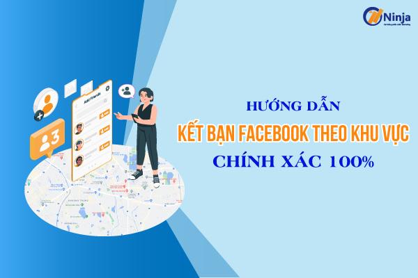 ket ban facebook theo khu vuc Hướng dẫn kết bạn facebook theo khu vực cực dễ dàng