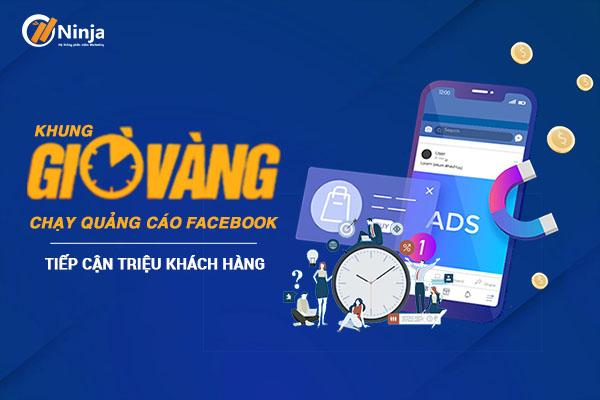 khung gio vang chay quang cao facebook Khung giờ vàng chạy quảng cáo facebook tiếp cận triệu khách hàng