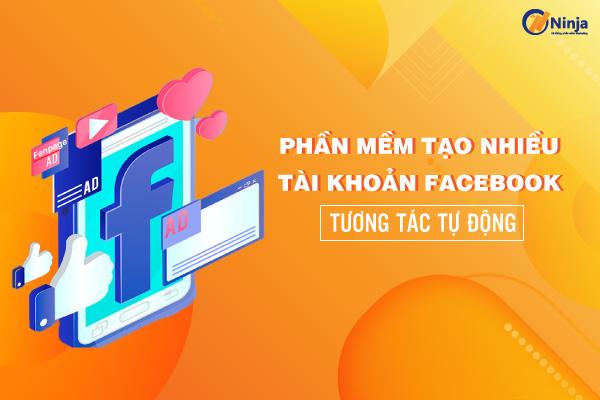 phan mem tao nhieu tai khoan facebook Phần mềm tạo nhiều tài khoản facebook   Tương tác hiệu quả
