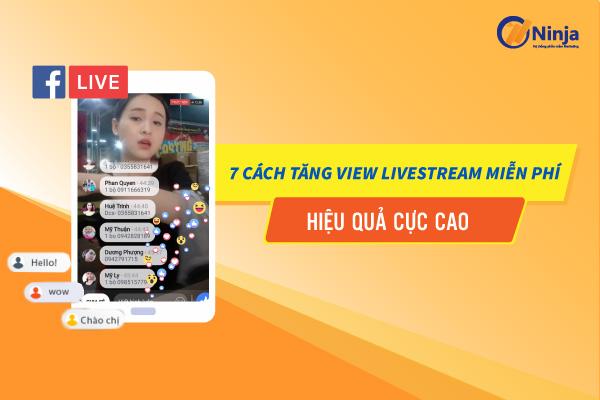 tang view livestream mien phi 7 cách tăng view livestream miễn phí, hiệu quả cực cao