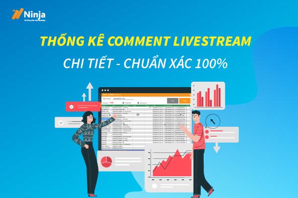 thong ke comment livestream Tool thống kê comment livestream nhanh chóng, hiệu quả 100%