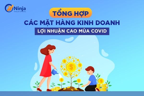 cac mat hang kinh doanh loi nhuan cao TOP các mặt hàng kinh doanh lợi nhuận cao nhất mùa dịch