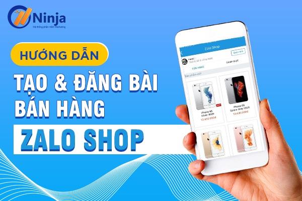 cach dang bai ban hang tren zalo shop Hướng dẫn cách đăng bài bán hàng trên Zalo Shop thu hút nhất