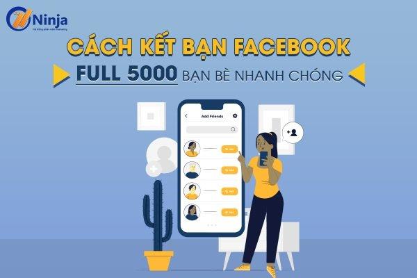 cach ket ban nhieu tren facebook Cách kết bạn nhiều trên facebook, full 5000 bạn bè nhanh chóng