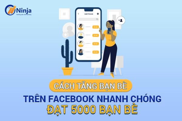 cach tang ban be tren facebook Cách tăng bạn bè trên facebook đạt 5000 bạn nhanh nhất