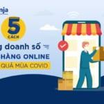 Cách tăng doanh số bán hàng online hiệu quả 2021