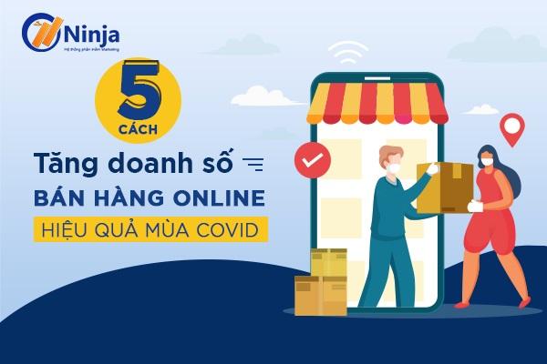 cach tang doanh so ban hang oline 5 cách tăng doanh số bán hàng online hiệu quả mùa Covid