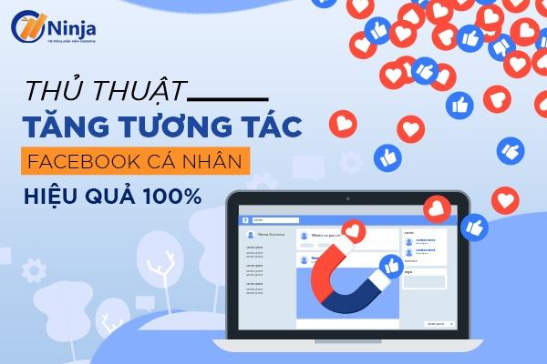 cach tang tuong tac facebook ca nhan Cách tăng tương tác facebook cá nhân uy tín 100%