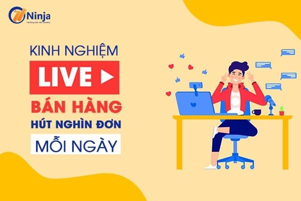 kinh nghiem livestream ban hang Chia sẻ kinh nghiệm Livestream bán hàng giúp tăng tỉ lệ chốt đơn