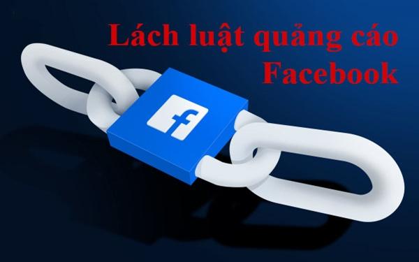 lach luat quang cao facebook Vì sao quảng cáo Facebook bị từ chối? Cách khắc phục