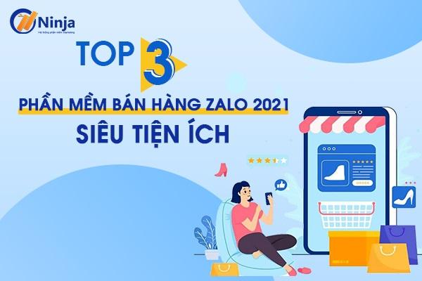 phan mem ban hang zalo 2021 Top 3 phần mềm bán hàng zalo 2021 siêu tiện ích