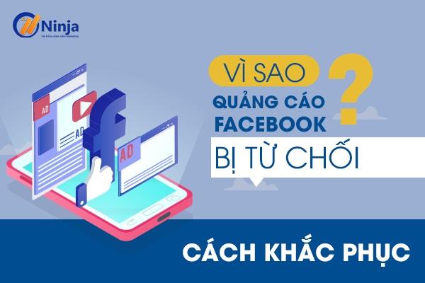 quang cao facebook bi tu choi Vì sao quảng cáo Facebook bị từ chối? Cách khắc phục