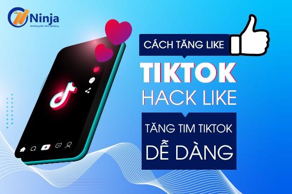 tang like tiktok Mẹo tăng like tiktok, hack like tiktok 2021 cực dễ dàng
