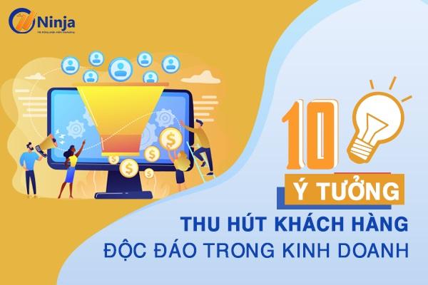 y tuong thu hut khach hang 10 ý tưởng thu hút khách hàng độc đáo trong kinh doanh
