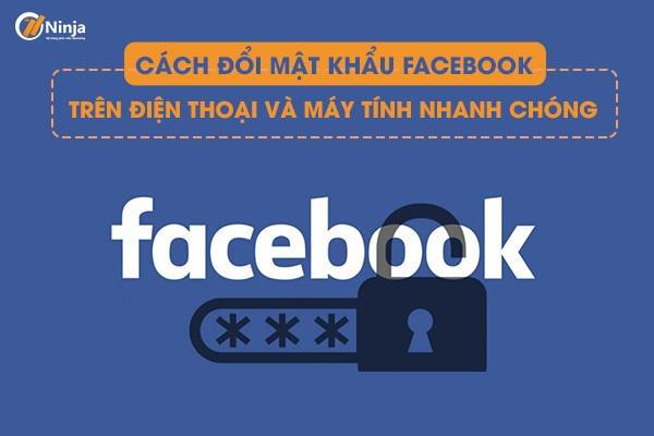 cach doi mat khau facebook Cách đổi mật khẩu facebook trên điện thoại và máy tính nhanh chóng