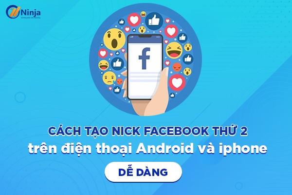 cach tao nick facebook thu 2 tren dien thoai Cách tạo nick facebook thứ 2 trên điện thoại cực đơn giản