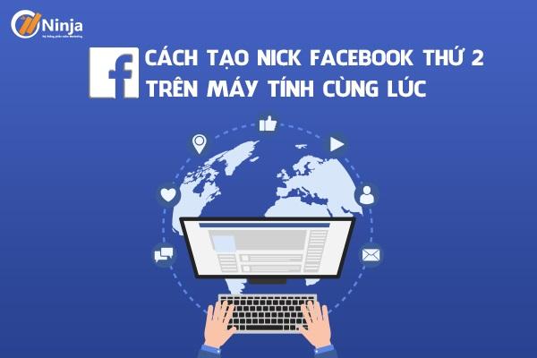 cach tao nick facebook thu 2 tren may tinh Hướng dẫn cách tạo nick facebook thứ 2 trên máy tính cùng lúc