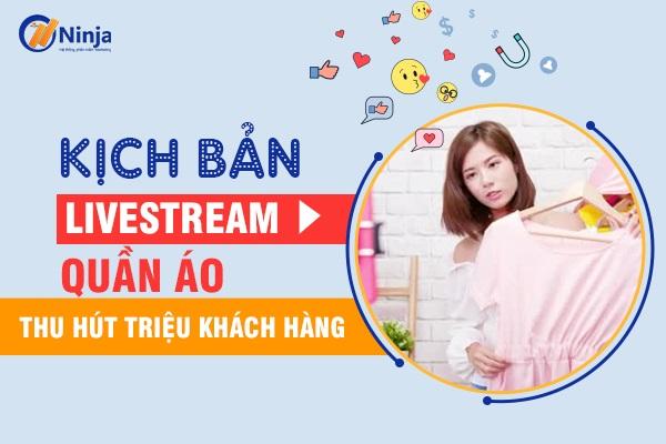 kich ban livestream quan ao 1 1 Kịch bản livestream quần áo thu hút triệu khách hàng