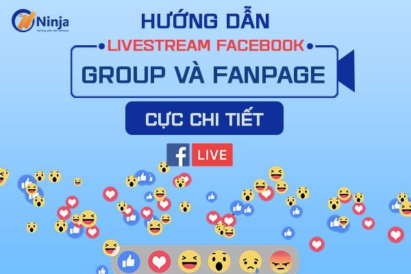 livestream facebook group Cách livestream facebook group và Fanpage thu hút triệu view