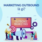 Marketing Inbound và Outbound