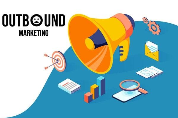 marketing outbound la gi Marketing Outbound là gì? Sự khác biệt giữa Inbout và Outbound