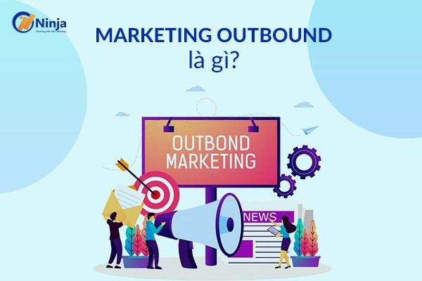 marketing outbound Marketing Outbound là gì? Sự khác biệt giữa Inbout và Outbound