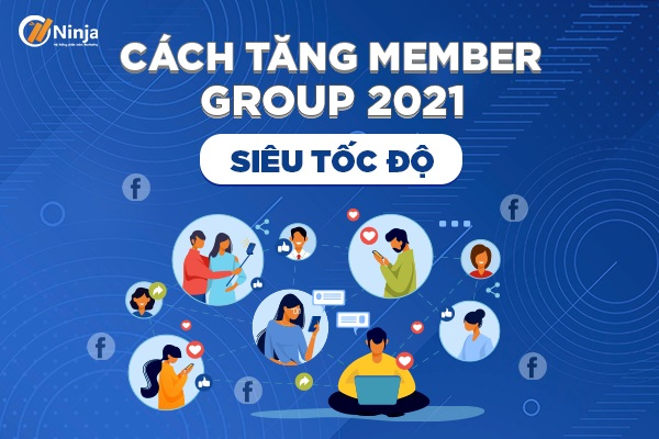 tang member group Cách tăng member group 2021 chất lượng, siêu tốc độ