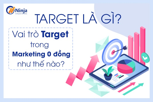 target Target là gì? Vai trò target trong marketing 0 đồng như thế nào?