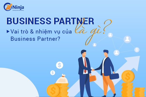 business partner la gi Business partner là gì? Vai trò chiến lược của Business partner