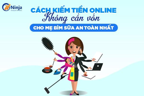 cach kiem tien online khong can von Cách kiếm tiền online không cần vốn an toàn cho mẹ bỉm sữa