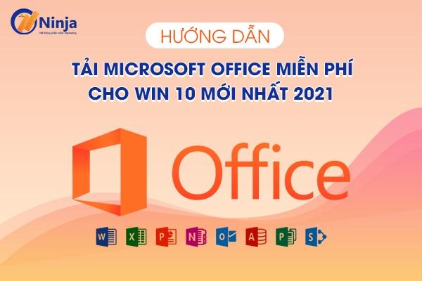 tai microsoft office mien phi cho win 10 Hướng dẫn tải microsoft office miễn phí cho win 10 mới nhất 2021