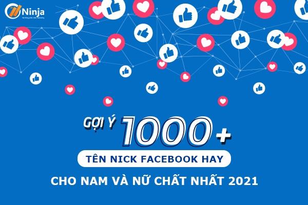 ten nick facebook hay 1000+ tên nick facebook hay cho nam và nữ độc nhất 2021