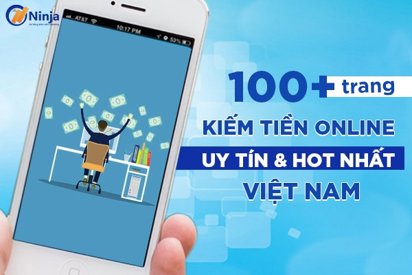 trang kiem tien online 20+ trang kiếm tiền online uy tín và hot nhất Việt Nam