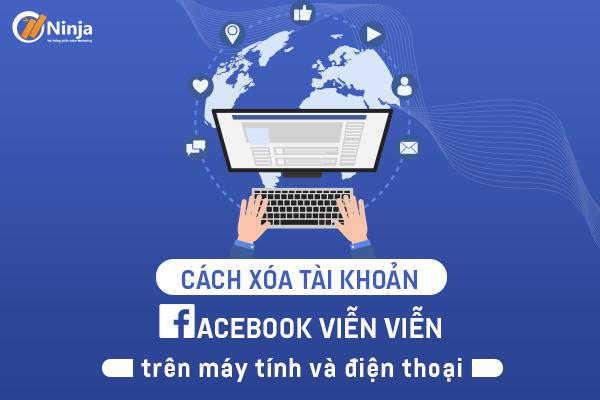 xoa tai khoan facebook vinh vien 000 Cách xóa tài khoản facebook vĩnh viễn trên điện thoại và máy tính